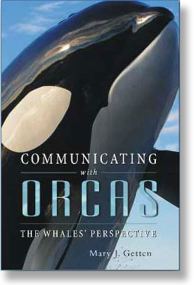 Communicating with Orcas by Mary J. Getten
